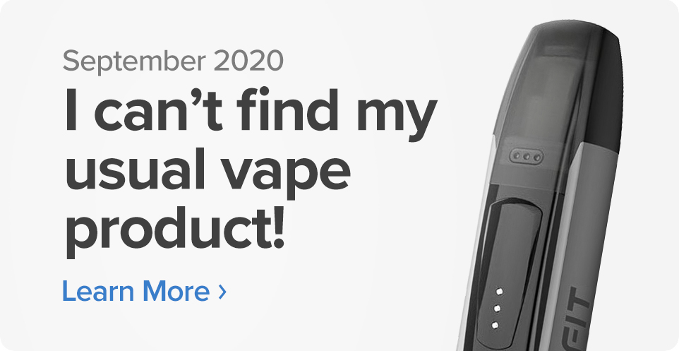 I can't find my usual vape products